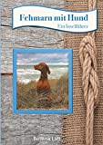 Fehmarn mit Hund: Ein Inselführer