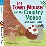 img - for Read with Oxford: Stage 1: Phonics: The Town Mouse and Country Mouse and Other Tales book / textbook / text book