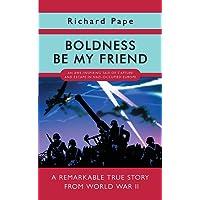 Boldness Be My Friend