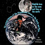 Khalifah Lives on the Moon and then on the Earth, Andre Williams, 1426950594
