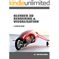 Blender 3D Rendering & Visualisation: A Concise Guide to Version 2.8 (English Edition)