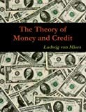 The Theory of Money and Credit, Ludwig Mises, 1467934879