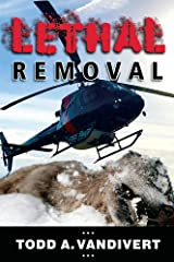 LETHAL REMOVAL (Wildlife Justice Series Book 4) Kindle Edition