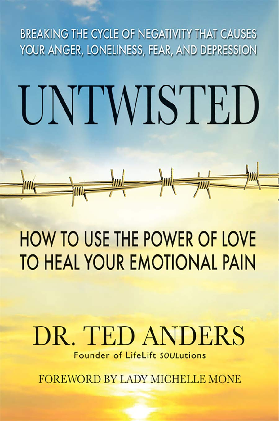 Untwisted: How to Use the Power of Love to Heal Your Emotional Pain pdf epub