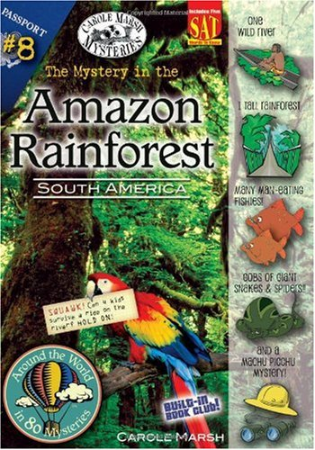 Download The Mystery in the Amazon Rainforest (South America) (8) (Around the World In 80 Mysteries) pdf