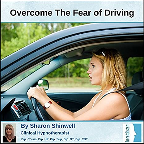 Fear Of Driving >> Overcome Fear Of Driving Driving Nerves And Driving Phobia With Our Hypnosis Cd Stay Calm And Confident Driving Even On Motorways