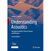 Understanding Acoustics: An Experimentalist's View of Sound and Vibration (Graduate Texts in Physics) (English Edition)