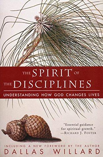 The Spirit of the Disciplines: Understanding How