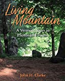 Living Mountain: A Vermont Story in Photos and Poems