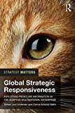img - for Global Strategic Responsiveness: Exploiting Frontline Information in the Adaptive Multinational Enterprise (Strategy Matters) book / textbook / text book