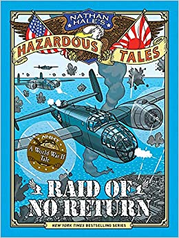Raid of No Return (Nathan Hale's Hazardous Tales #7): A