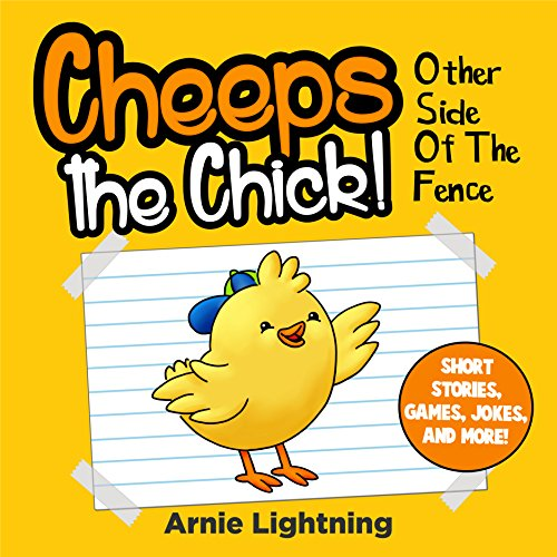 CHEEPS THE CHICK: Short Story, Games, Jokes and More! -