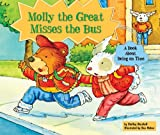 img - for Molly the Great Misses the Bus: A Book about Being on Time (Character Education with Super Ben and Molly the Great) book / textbook / text book