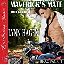Maverick's Mate : Brac Pack, Book 1 Audiobook by Lynn Hagen Narrated by Johnny East
