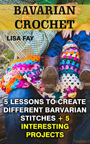 Search : Barvarian Crochet: 3 Lessons to Create Different Barvarian Stitches + 5 Interesting Projects