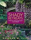 Shady Retreats, Barbara W. Ellis, 1580174728