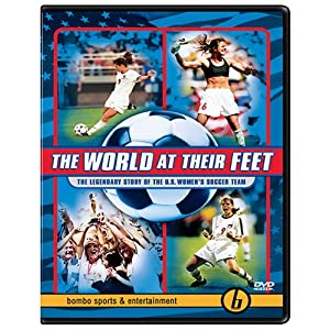 The World at Their Feet - The Legendary Story of the U.S. Women's Soccer Team (2005)