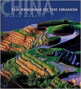 China Kingdom Of The Dragon The Wanderer Moretti Marco 9788854400801 Amazon Com Books