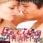 Racing Hearts: Book One | Laura Lascarso