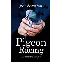 Pigeon Racing: My Personal Insights