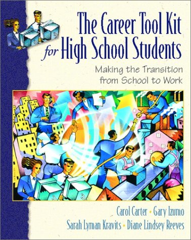 The Career ToolKit for High School Students: Making the Transition from School to Work