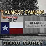 Almost Famous by Mario Flores (2013-05-04)