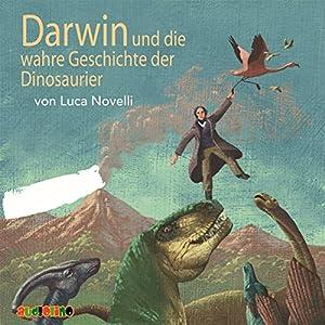 Darwin und die wahre Geschichte der Dinosaurier Hörbuch
