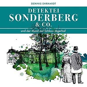 Sonderberg & Co. und der Mord auf Schloss Jägerhof (Sonderberg & Co. 1) Hörspiel