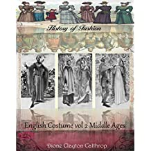 English costume Vol II Middle Ages (History of Fashion Book 12)
