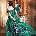 Because of Miss Bridgerton: The Bridgerton Series   Julia Quinn