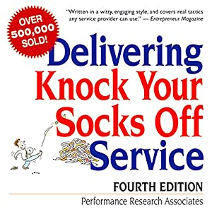 Delivering Knock Your Socks Off Service Audiobook