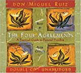 By Don Miguel Ruiz - The Four Agreements: A Practical Guide to Personal Freedom (Ruiz, Miguel, Toltec Wisdom Book.) (Unabridged) (9.1.2003)