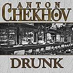 Drunk   Anton Chekhov