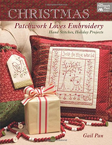 Christmas Patchwork Loves Embroidery: Hand Stitches, Holiday Projects (Embroidery Designs Holiday)