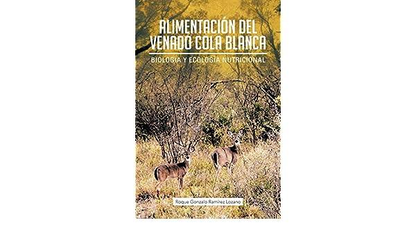 Alimentacion del Venado Cola Blanca: Biologia y Ecologia ...