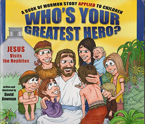 Who's Your Greatest Hero?: A Book of Mormon Story Applied to Children ebook