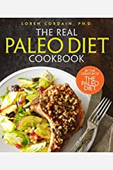 The Real Paleo Diet Cookbook: 250 All-New Recipes from the Paleo Expert Hardcover