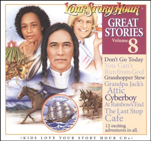 Read Online Great Stories Volume 8 (Your Story Hour) PDF
