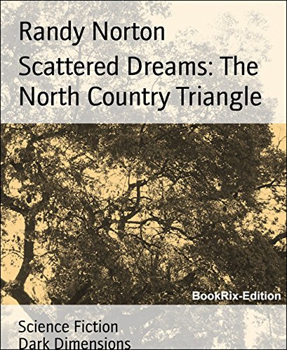 Scattered Dreams: The North Country Triangle: Dark Dimension