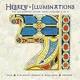 Hebrew Illuminations 2008 Calendar: The Illuminated Letter Series, Vol. 2 - A 16-Month Calendar (5767/5768)