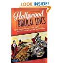 Hollywood Biblical Epics: Camp Spectacle and Queer Style from the Silent Era to the Modern Day