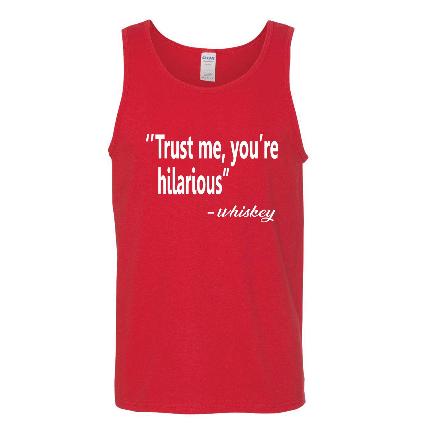 Whiskey Drinking Mens Graphic Tank Top Youre Hilarious Donkey Threads Trust Me