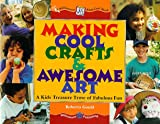 Making Cool Crafts and Awesome Art, Roberta Gould, 1885593112