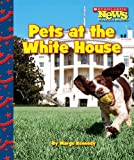 img - for Pets at the White House (Scholastic News Nonfiction Readers: Let's Visit the White House (Paperback)) book / textbook / text book