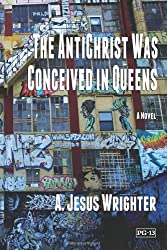 The AntiChrist Was Conceived in Queens: The Preject AntiChrist Series