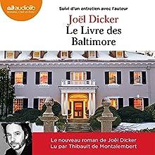 Le Livre des Baltimore suivi d'un entretien avec l'auteur | Livre audio Auteur(s) : Joël Dicker Narrateur(s) : Thibault de Montalembert