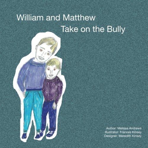 William and Matthew Take On the Bully [Andrews, Melissa K.] (Tapa Blanda)