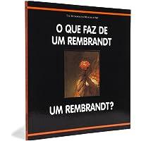 O Que Faz de Um Rembrandt Um Rembrandt? - Coleção O Que Faz de Um Mestre Um Mestre