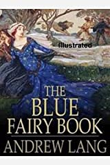 The Blue Fairy Book Illustrated Kindle Edition