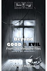 Beyond Good and Evil (The Nietzsche Files Book 1) Kindle Edition